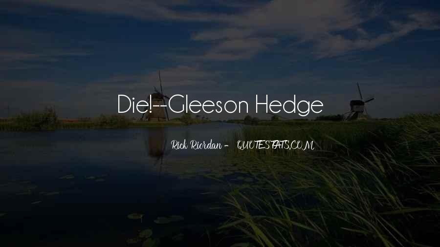 Gleeson Hedge Quotes #1079634