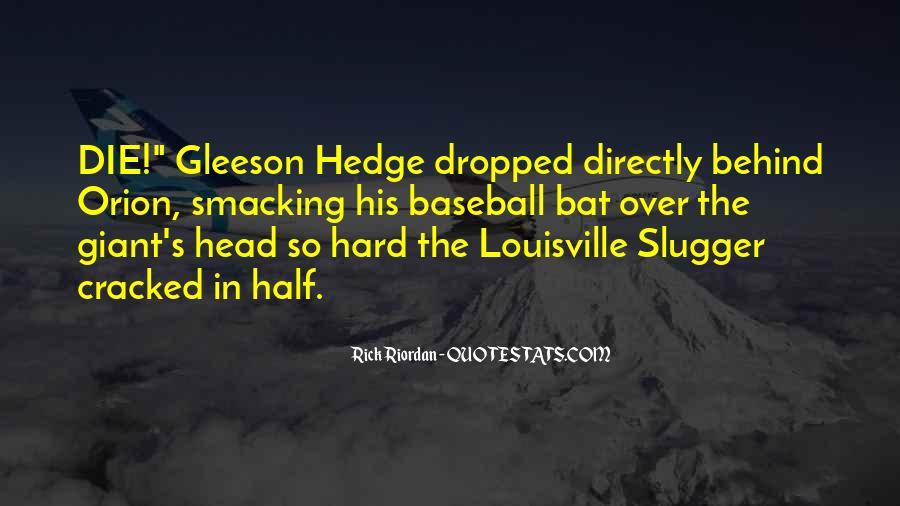 Gleeson Hedge Quotes #884811
