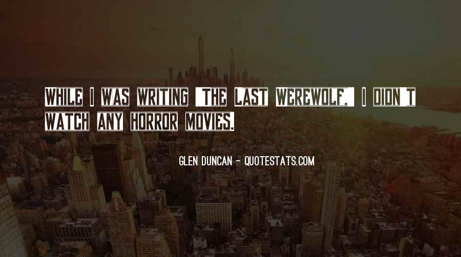 Glen Duncan The Last Werewolf Quotes #1605195
