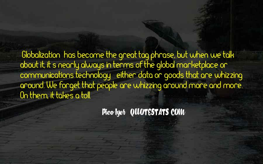 Globalization And Technology Quotes #1460357