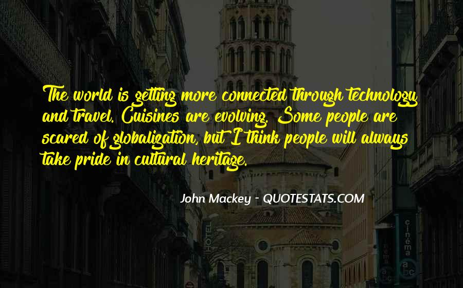 Globalization And Technology Quotes #1610069
