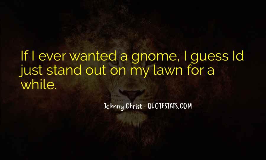 Gnome Quotes #557470