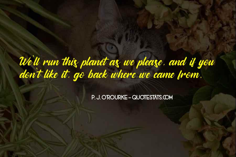 Go Back Where You Came From Quotes #1794110