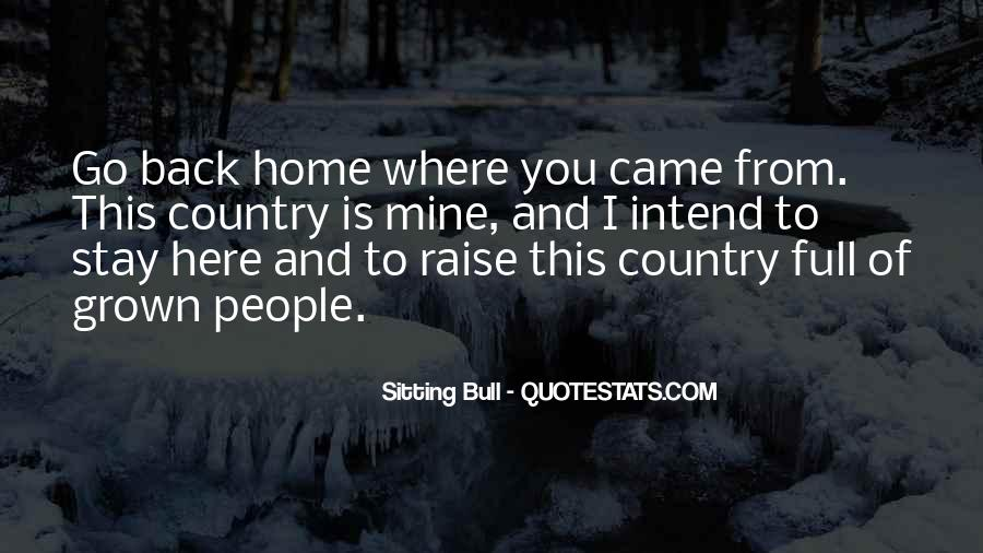 Go Back Where You Came From Quotes #306521
