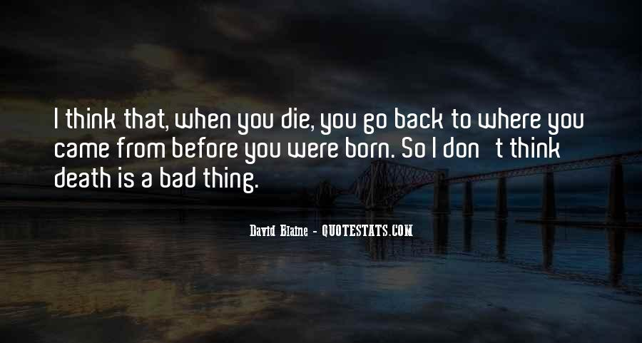Go Back Where You Came From Quotes #624201