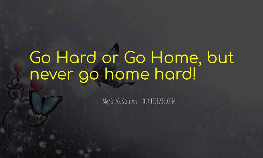 Go Hard Motivational Quotes #397112