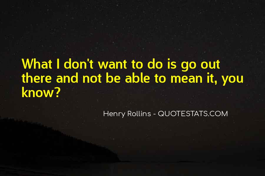 Go Out And Do It Quotes #157644