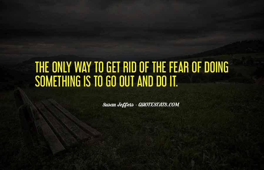 Go Out And Do It Quotes #274298