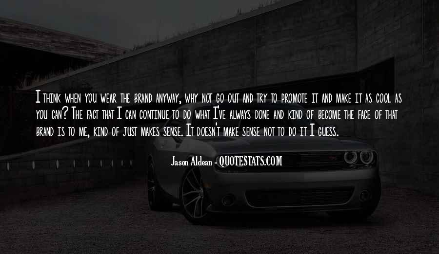 Go Out And Do It Quotes #8709