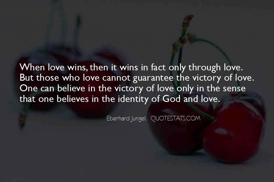 God Believes In Love Quotes #1107726