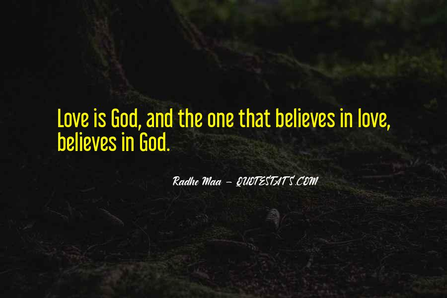 God Believes In Love Quotes #406887