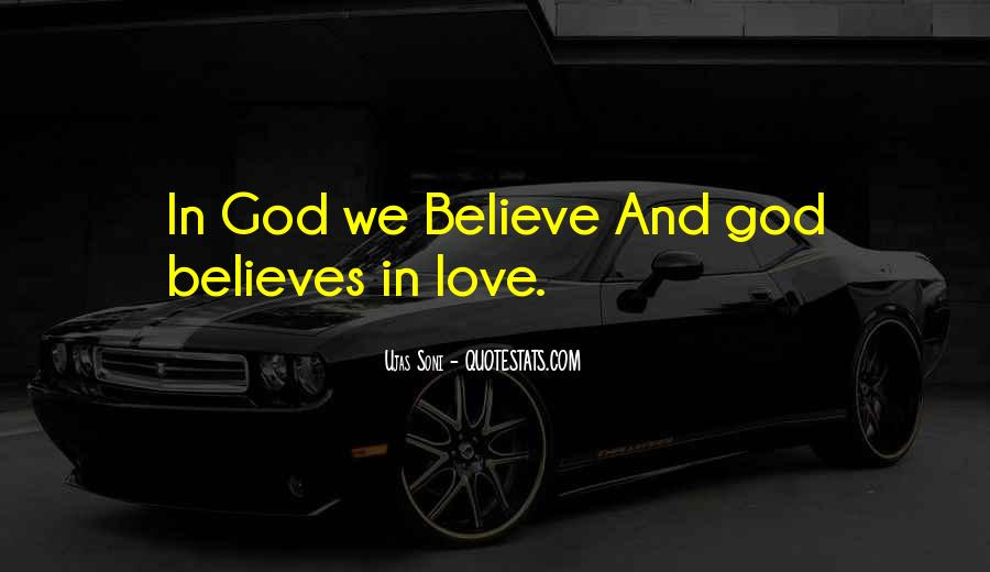 God Believes In Love Quotes #70735