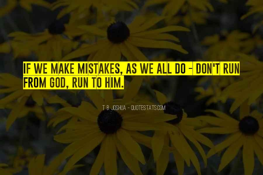 God Don't Make No Mistakes Quotes #1767133