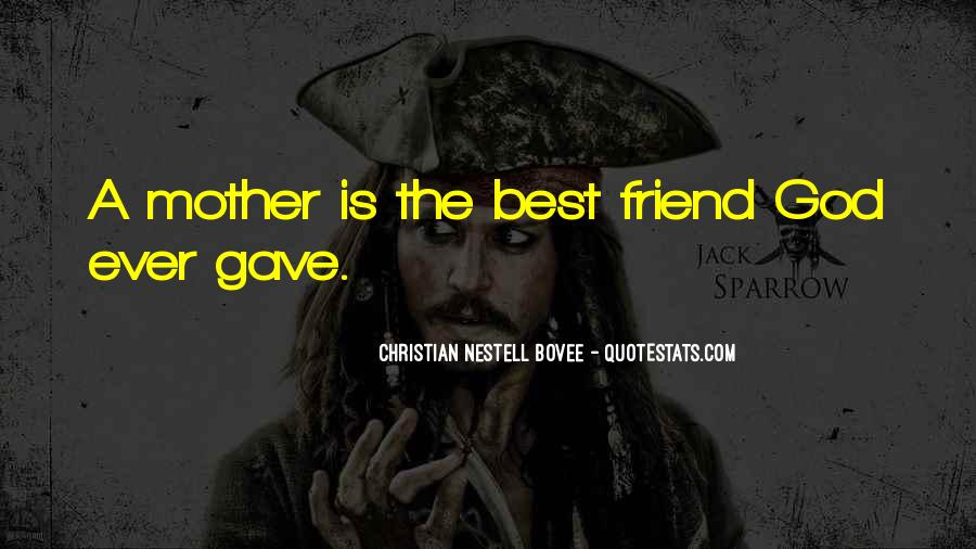 God Gave Me My Best Friend Quotes #256542