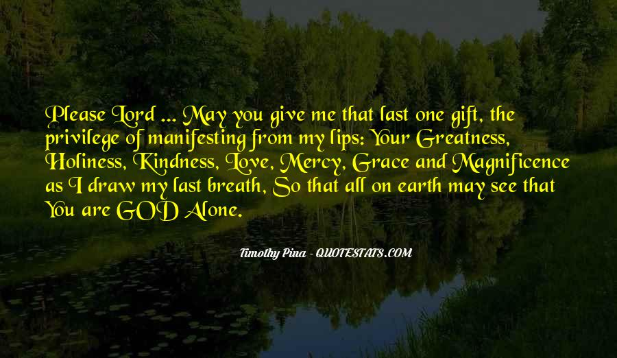 God Give Me Grace Quotes #1079445