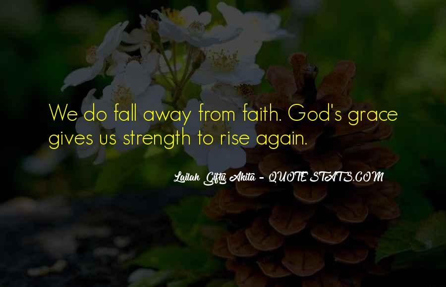 God Give Me Grace Quotes #122239