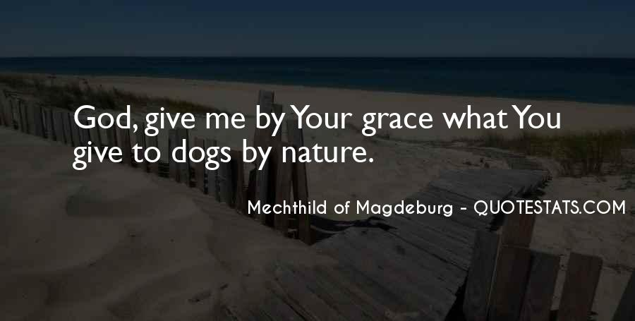 God Give Me Grace Quotes #1273022