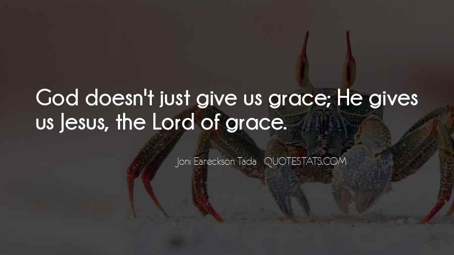 God Give Me Grace Quotes #143818