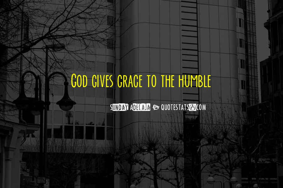 God Give Me Grace Quotes #217235