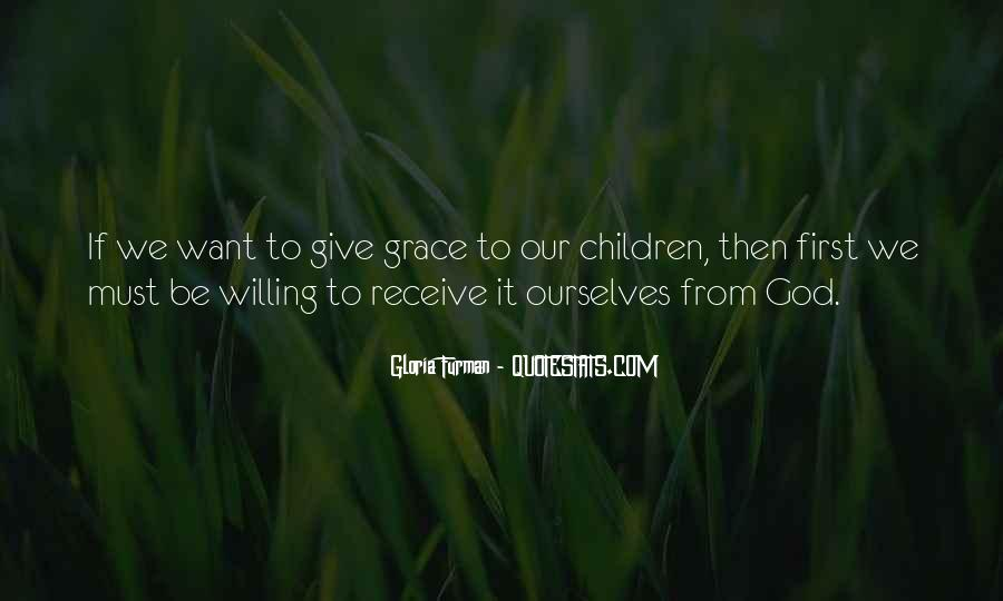 God Give Me Grace Quotes #326774
