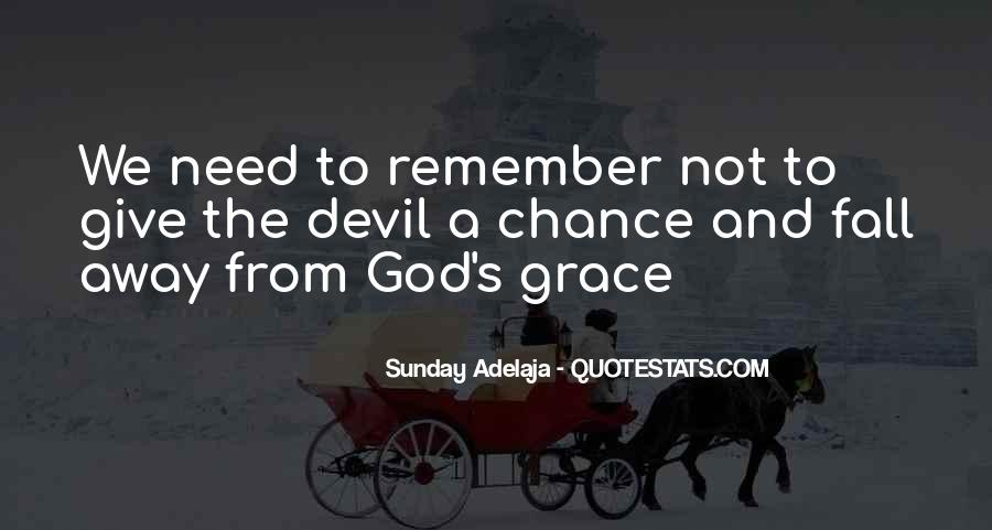 God Give Me Grace Quotes #360952