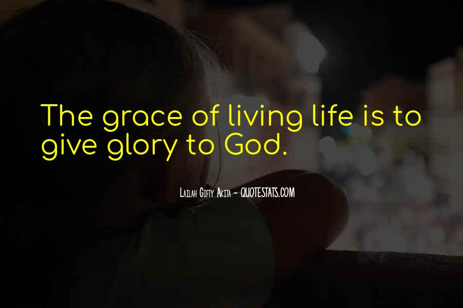 God Give Me Grace Quotes #727523