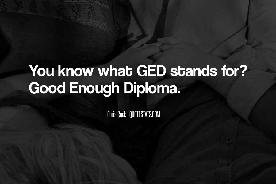 Quotes About Ged #205838