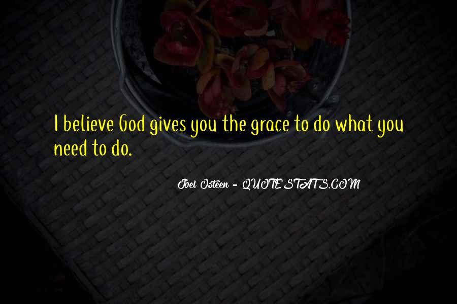 God Gives Us What We Need Quotes #1137443