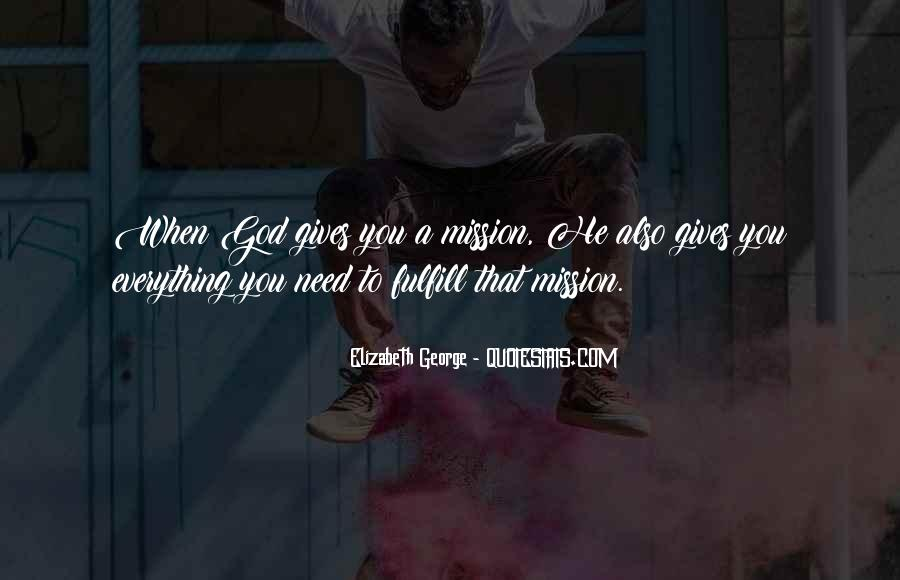 God Gives Us What We Need Quotes #142962