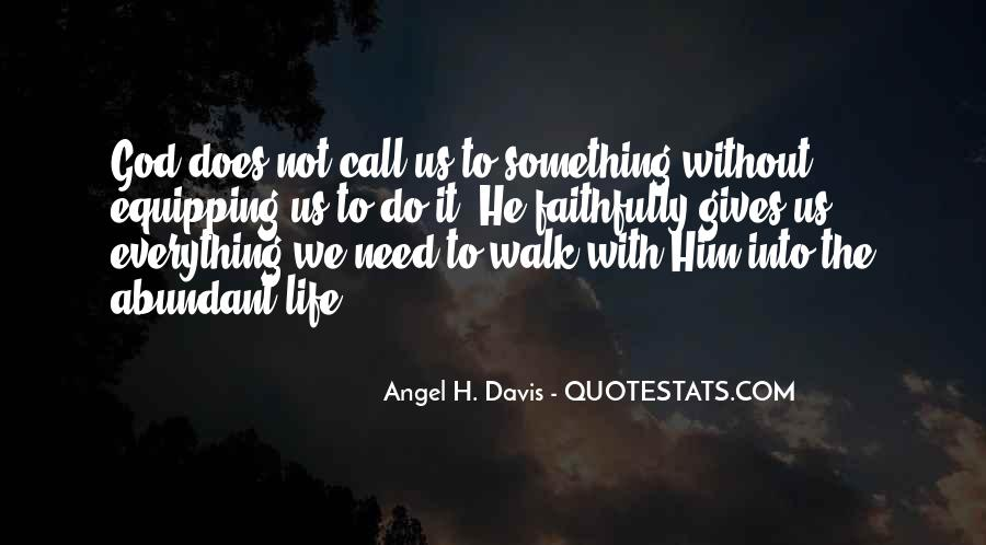 God Gives Us What We Need Quotes #1480630