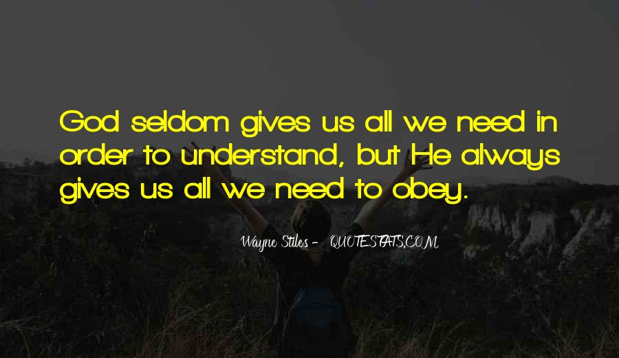 God Gives Us What We Need Quotes #1831649
