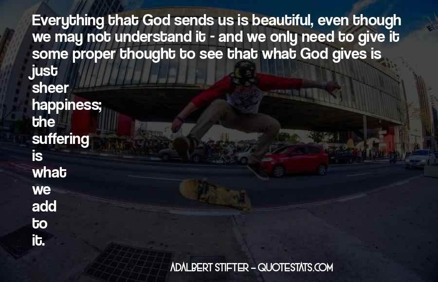 God Gives Us What We Need Quotes #832990