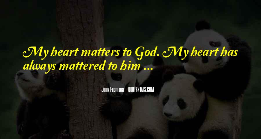 God Has My Heart Quotes #1641786