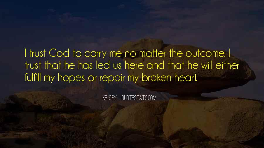 God Has My Heart Quotes #987956
