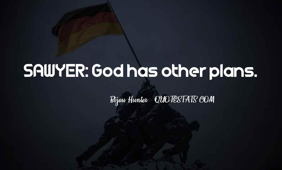 Top 45 God Has Plans Quotes: Famous Quotes & Sayings About ...