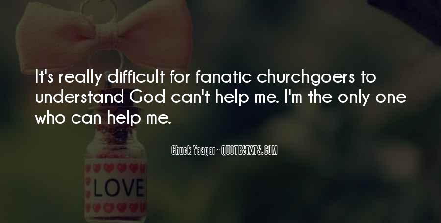 God Help Me Understand Quotes #1811385