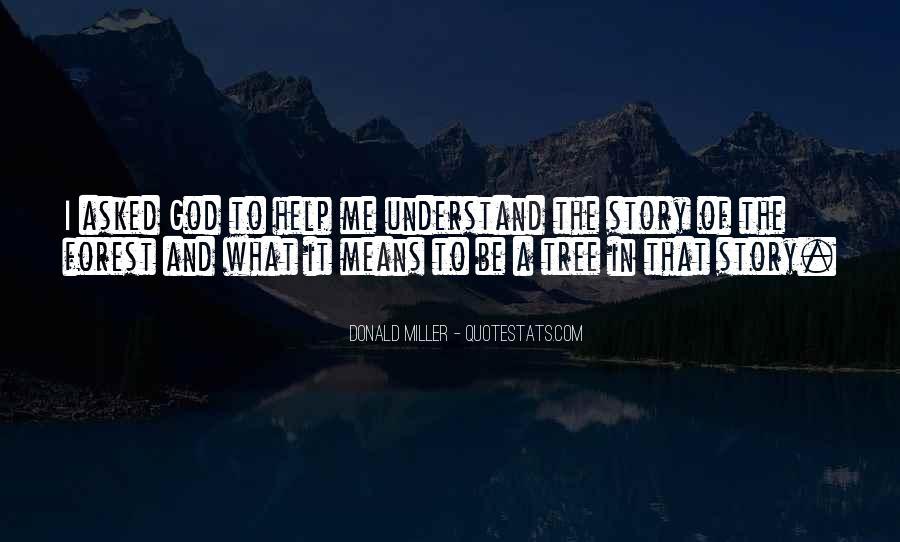 God Help Me Understand Quotes #315677