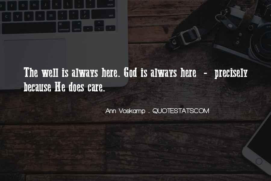God Is Always Here For Me Quotes #1019034