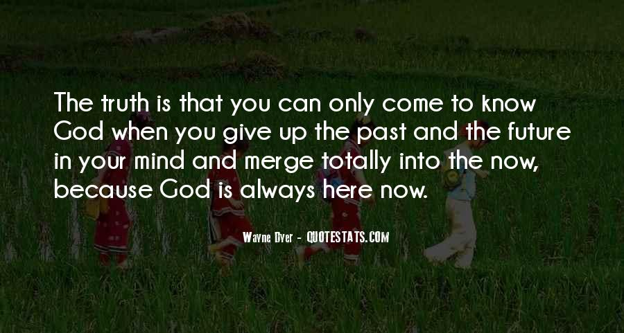 God Is Always Here For Me Quotes #1301432