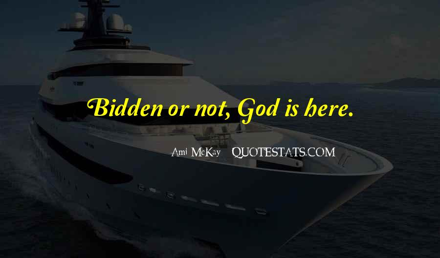 God Is Here Quotes #101413