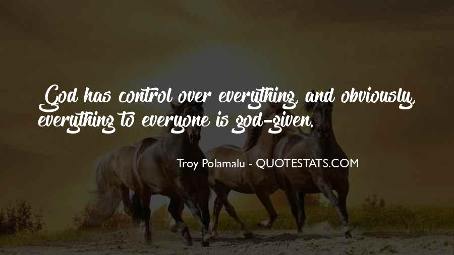 God Is In Control Of Everything Quotes #1496492