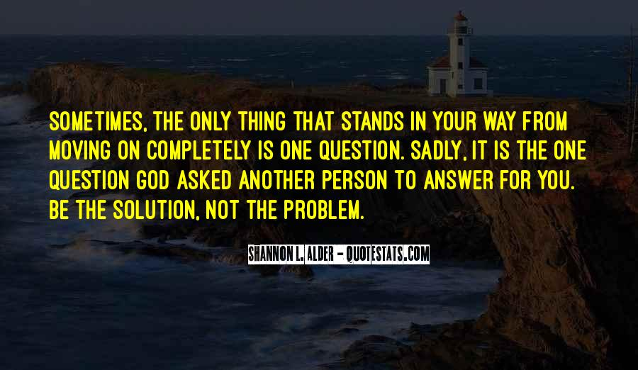 God Is The Answer Quotes #325110