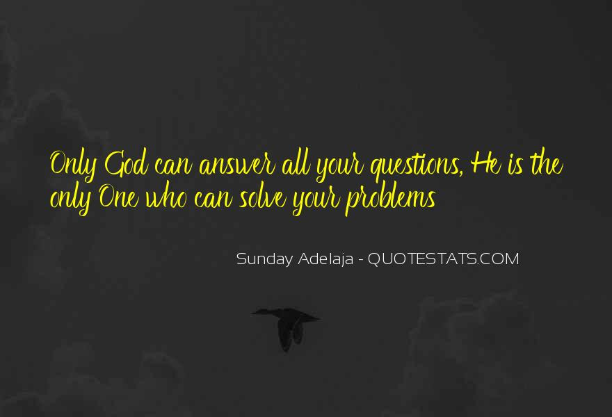 God Is The Answer Quotes #348288