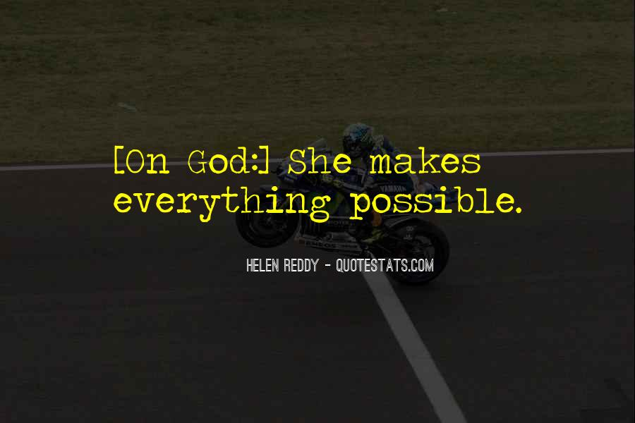 God Makes All Things Possible Quotes #1455564
