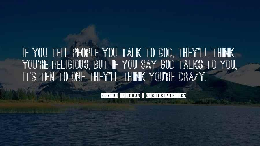 God Must Be Crazy Quotes #339710