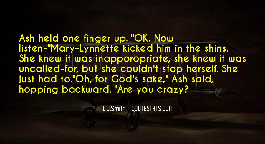 God Must Be Crazy Quotes #477867