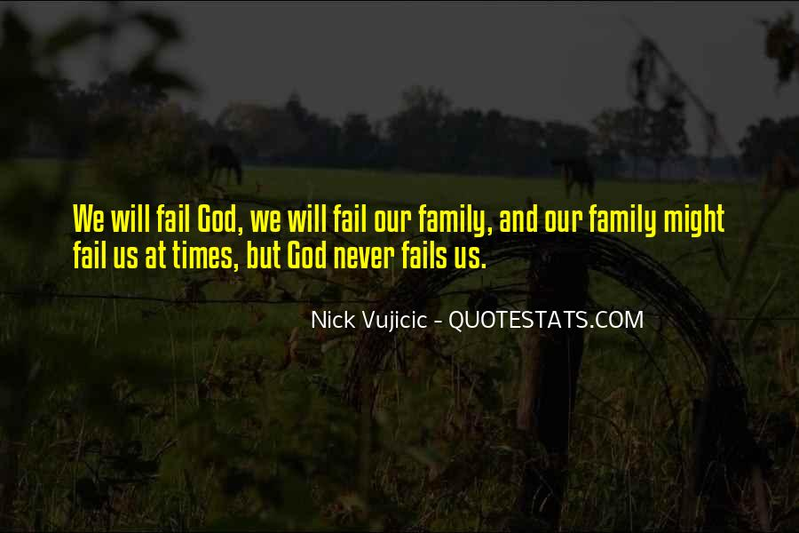 God Never Fails Us Quotes #1150513