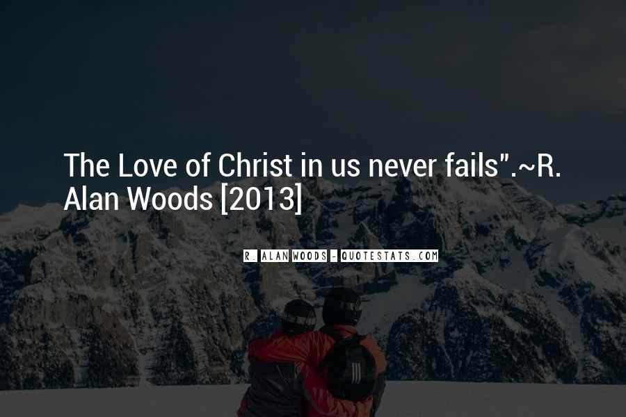God Never Fails Us Quotes #1548328