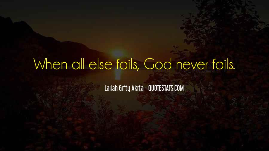 God Never Fails Us Quotes #201589