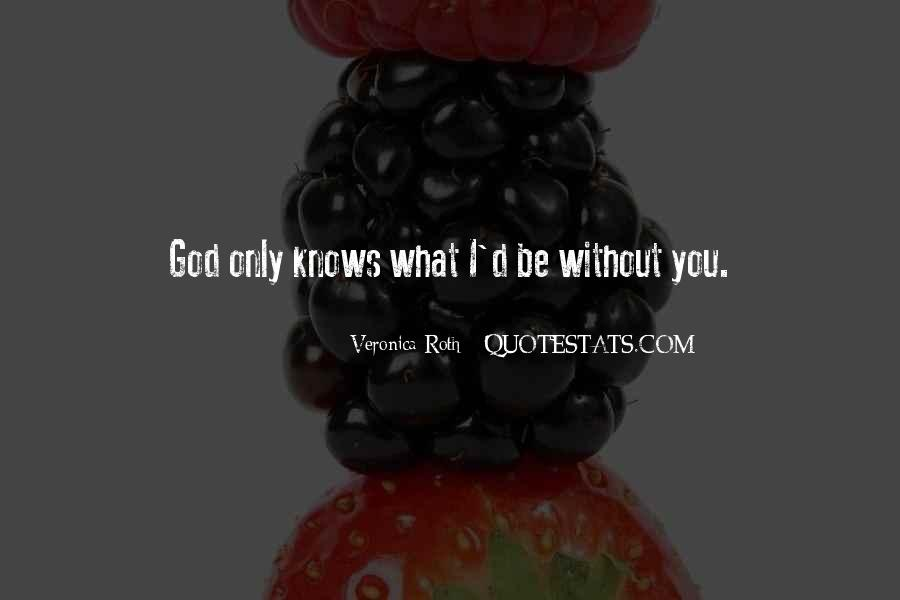 God Only Quotes #17356